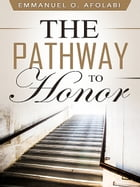 The Pathway to Honor by Emmanuel O. Afolabi