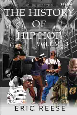 The History of Hip Hop: Book Three by Eric Reese