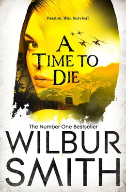 Book A Time to Die by Wilbur Smith
