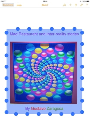 Mad Restaurant and Inter-reality Stories by gustavo zaragosa
