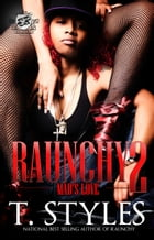 Raunchy 2: Mad's love by T. Styles