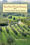 Your Own Private Tuscany: A Guide to Italian Vacation Rentals (Italy Europe) photo