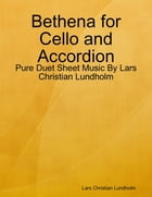 Bethena for Cello and Accordion - Pure Duet Sheet Music By Lars Christian Lundholm by Lars Christian Lundholm