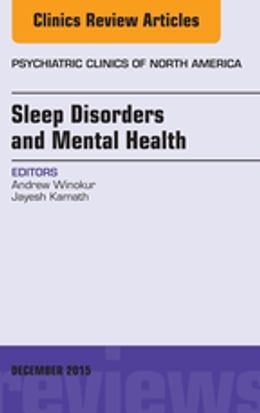 Book Sleep Disorders and Mental Health, An Issue of Psychiatric Clinics of North America, E-Book by Andrew Winokur, MD