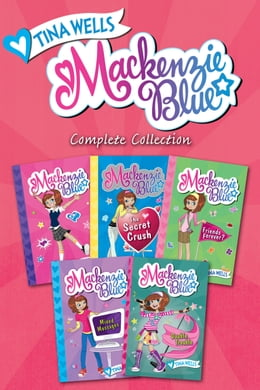 Book Mackenzie Blue Complete Collection: Mackenzie Blue, The Secret Crush, Friends Forever?, Mixed… by Tina Wells