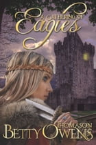 A Gathering of Eagles by Betty Thomason Owens