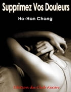 Supprimez Vos Douleurs by Ho-Han Chang