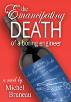 The Emancipating Death of a Boring Engineer by Michel Bruneau