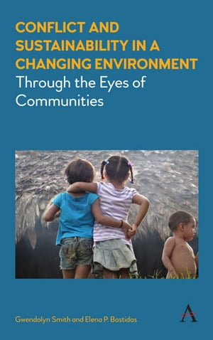 Conflict and Sustainability in a Changing Environment Through the Eyes of Communities