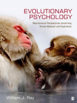 Evolutionary Psychology Neuroscience Perspectives concerning Human Behavior and Experience
