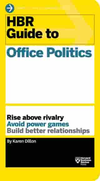 HBR Guide to Office Politics (HBR Guide Series)