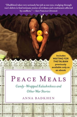 Peace Meals Candy-Wrapped Kalashnikovs and Other War Stories