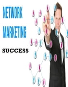 Network Marketing Success by V.T.