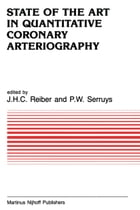 State of the Art in Quantitative Coronary Arteriography by Johan H. C. Reiber