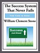 The Success System That Never Fails by William Clement Stone