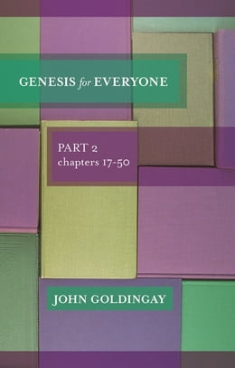 Book Genesis For Everyone, Part 1 chapters 1-16 by John Goldingay