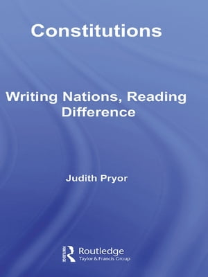 Constitutions Writing Nations,  Reading Difference