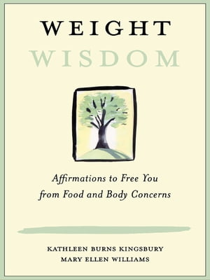Weight Wisdom Affirmations to Free You from Food and Body Concerns