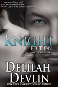 Knight Edition: Night Fall Series, #5