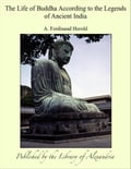 The Life of Buddha According to the Legends of Ancient India 03950a79-b1f9-43a7-9cc8-a6faf8ef6471