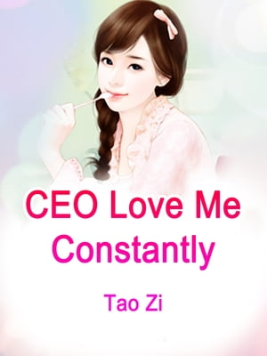 CEO, Love Me Constantly: Volume 1 by Tao Zi