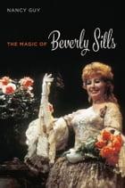 The Magic of Beverly Sills by Nancy Guy