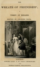The wreath of friendship: a token of regard: The wreath of friendship: a token of regard by Charles Cecil