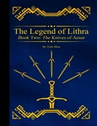 The Legend of Lithra - Book Two: The Knives of Aesur