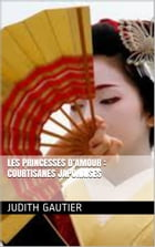 Les Princesses d'Amour : courtisanes japonaises by Judith Gautier