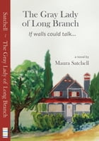 The Gray Lady of Long Branch by Maura Satchell