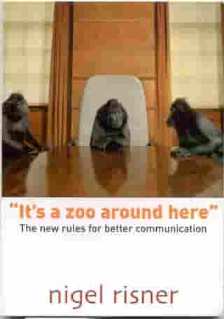 It's A Zoo Around Here: The New Rules For Better Communication