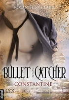 Bullet Catcher - Constantine by Roxanne St. Claire