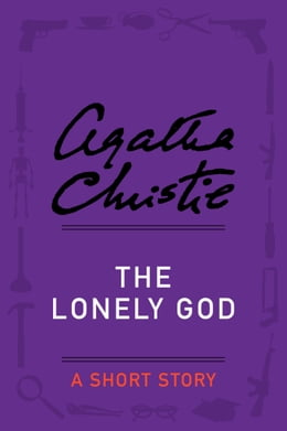 Book The Lonely God: A Short Story by Agatha Christie