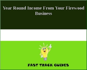 Year Round Income From Your Firewood Business by Alexey