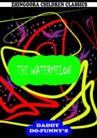 The Watermelon by Ruth Mcenery Stuart