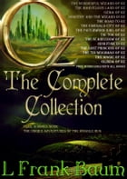 OZ - THE COMPLETE COLLECTION: With 15 images and Free Audio Files to all books. by L. Frank Baum