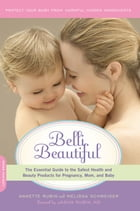 Belli Beautiful: The Essential Guide to the Safest Health and Beauty Products for Pregnancy, Mom…