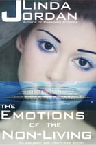 The Emotions of the Non-Living by Linda Jordan