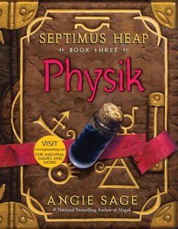 Book Septimus Heap, Book Three: Physik by Angie Sage