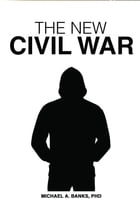 The New Civil War by Dr. Michael A. Banks