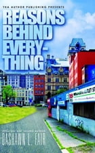 Reasons Behind Everything by Dashawn Fair