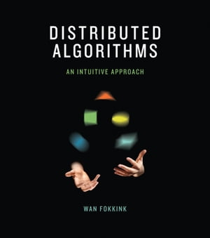 Distributed Algorithms: An Intuitive Approach by Wan Fokkink