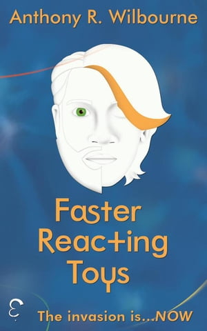 Faster Reacting Toys by Anthony R. Wilbourne