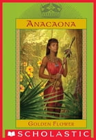 The Royal Diaries: Anacaona, Golden Flower by Edwidge Danticat