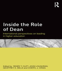 Inside the Role of Dean: International perspectives on leading in higher education