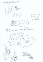 Cat and Dog Issue 1: Instant Monster Powder: Instant Monster Powder by Liam Grant