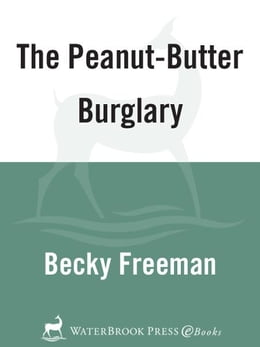 Book The Peanut-Butter Burglary by Becky Freeman