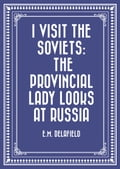 I Visit the Soviets: The Provincial Lady Looks at Russia