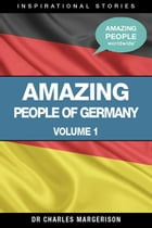 Amazing People of Germany by Charles Margerison