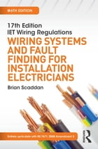 17th Edition IET Wiring Regulations: Wiring Systems and Fault Finding for Installation Electricians…